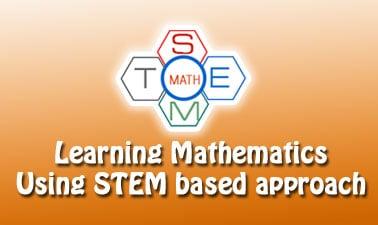 การเรียนรู้วิชาคณิตศาสตร์แบบสะเต็มศึกษา | Learning Mathematics using STEM based approach
